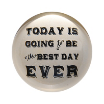 Sugarboo_Designs_Today_Is_Going_To_Be_The_Best_Day_Ever_Paperweight