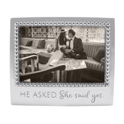 """Mariposa """"He Asked, She Said Yes"""" 4x6 Frame"""