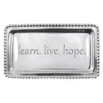 "Mariposa_""learn._live._hope.""_Tray"