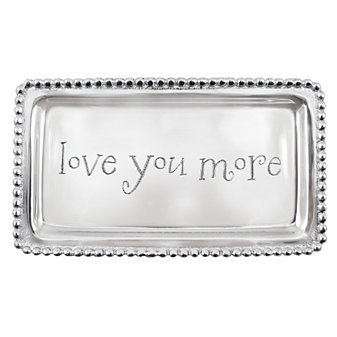 """Mariposa """"love you more"""" Tray"""