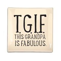 "Ben's_Garden_T.G.I.F._This_Grandpa_is_Fabulous_6""_x_6""_Decoupage_Glass_Tray"