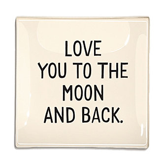 Ben's Garden Love You To The Moon and Back 4X6 Tray