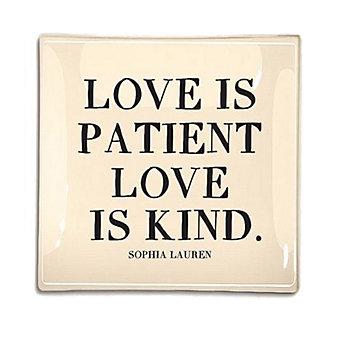 Ben's Garden Love is Patient, Love is Kind 6x6 Tray