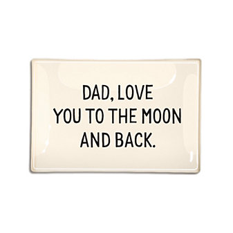 Ben's Garden Dad, Love you to the moon and back 4X6 Tray