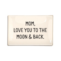 Ben's_Garden_Mom,_Love_YOU_TO_THE_MOON_AND_BACK_4X6_TRAY
