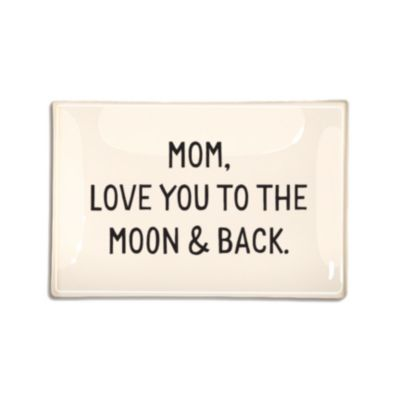 Ben's Garden Mom, Love YOU TO THE MOON AND BACK 4X6 TRAY