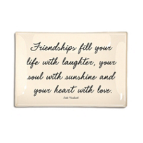 BEN'S_GARDEN_FRIENDSHIPS_FILL_YOU_LIFE_4X6_TRAY