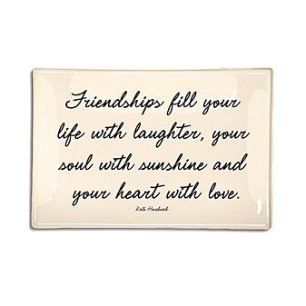 BEN'S GARDEN FRIENDSHIPS FILL YOU LIFE 4X6 TRAY