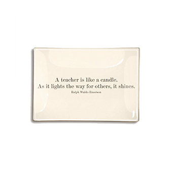 BEN'S GARDEN A TEACHER IS LIKE A CANDLE 4X6 TRAY