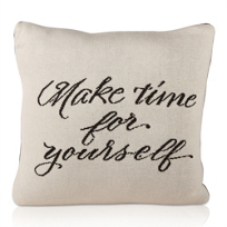 "Make_Time_For_Yourself_Pillow,_18""_X_18"""