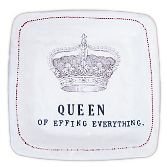 HONESTLY GOODS QUEEN OF EVERYTHING PLATE