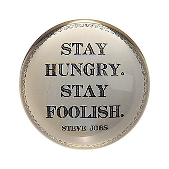 Sugarboo Designs Stay Hungry Stay Foolish Paperweight