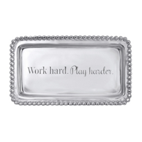 "Mariposa_""Work_Hard._Play_Harder.""_Tray"