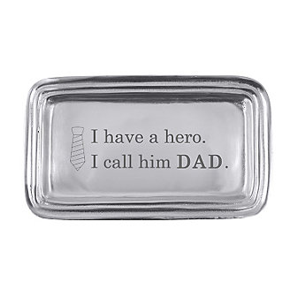 "Mariposa ""I Have a Hero. I Call Him Dad"" Tray"