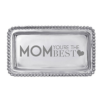 "Mariposa ""Mom, You're the Best"" Tray"