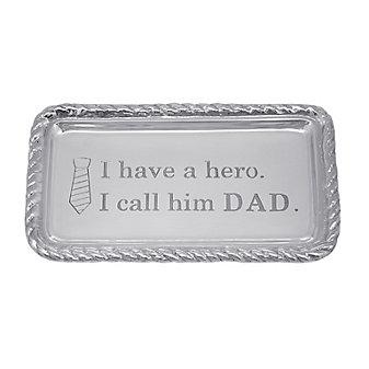 Mariposa I Have a Hero. I Call him Dad. Tray