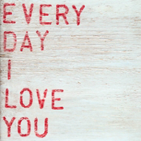 Sugarboo_Designs_Every_Day_I_Love_You_Art_Print