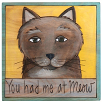 Sticks_You_Had_Me_At_Meow_Gray_Plaque,_7x7