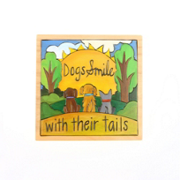 """Sticks_7""""_x_7""""_Dogs_Smile_With_Their_Tails_Wood_Plaque"""
