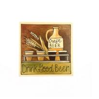 """Sticks_7""""_x_7""""_Drink_Good_Beer_Wood_Plaque"""
